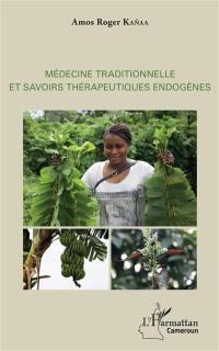 Médecine traditionnelle et savoirs thérapeutiques endogènes