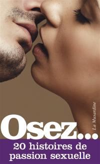 Osez... 20 histoires de passion sexuelle