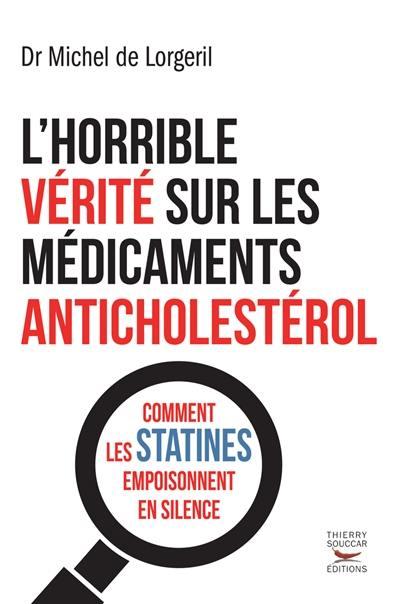 L'horrible vérité sur les médicaments anticholestérol : comment les statines empoisonnent en silence
