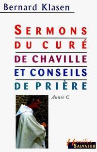 Sermons du curé de Chaville (année C); Suivi de Quelques propositions pour aider à la prière
