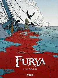 Furya. Volume 2, La créature