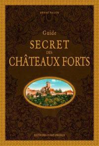Guide secret des châteaux forts