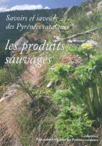 Savoirs et saveurs des Pyrénées catalanes, Les produits sauvages