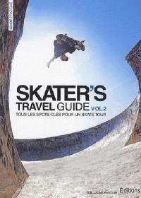 Skater's travel guide. Volume 2,