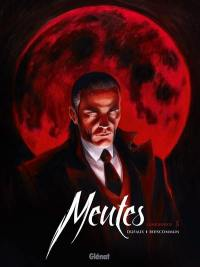 Meutes. Volume 1, Lune rouge