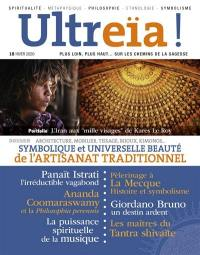 Ultreïa !. n° 18, Symbolique et universelle beauté de l'artisanat traditionnel
