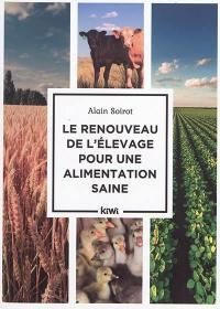 Le renouveau de l'élevage pour une alimentation saine