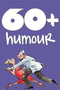 60 + humour