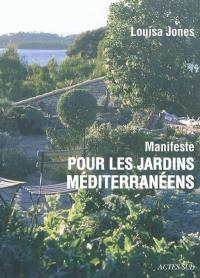 Manifeste pour les jardins méditerranéens