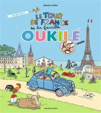 La famille Oukilé, Le tour de France de la famille Oukilé