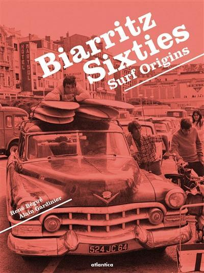 Biarritz sixties : surf origins