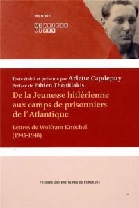 De la jeunesse hitlérienne aux camps de prisonniers de l'Atlantique