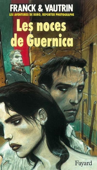 Les aventures de Boro, reporter photographe. Volume 3, Les noces de Guernica