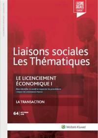 Liaisons sociales. Les thématiques, n° 64. Le licenciement économique I : bien identifier le motif et respecter les procédures : l'impact des ordonnances Macron
