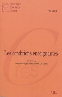 Cahiers de la recherche sur l'éducation et les savoirs. n° 17, Les conditions enseignantes