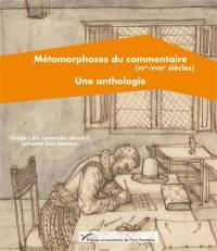 Métamorphoses du commentaire (XVe-XVIIIe siècle)