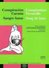 Conspiration vermeille; Conspiracion carmin; Sangre de lune; Sangre de lunar
