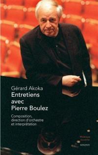 Entretiens avec Pierre Boulez