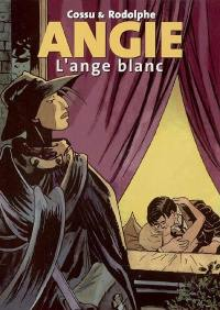 Angie. Volume 1, L'ange blanc