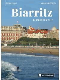 Biarritz : Pays basque : parcours en ville