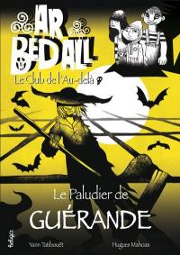 Ar bed all, le club de l'au-delà. Volume 9, Le paludier de Guérande