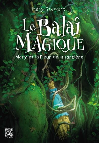Le balai magique : Mary et la fleur de la sorcière