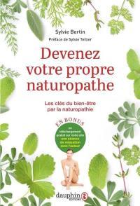 Devenez votre propre naturopathe : les clés du bien-être par la naturopathie