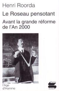 Le roseau pensotant; Suivi de Avant la grande réforme de l'an 2000