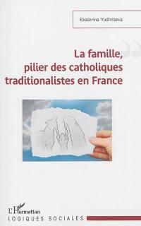 La famille, pilier des catholiques traditionalistes en France