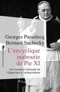 L'encyclique inaboutie de Pie XI