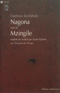 Nagona; Suivi de Mzingile