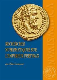 Recherches numismatiques sur l'empereur Pertinax