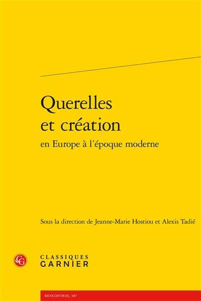 Querelles et création en Europe à l'époque moderne