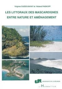 Les littoraux des Mascareignes entre nature et aménagement