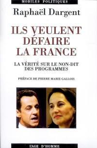 Ils veulent défaire la France
