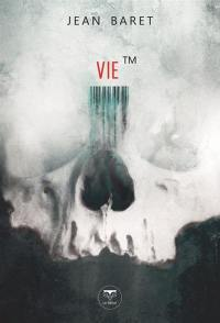 Trilogie Trademark. Volume 2, Vie TM