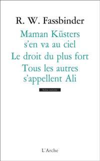 Tous les autres s'appellent Ali; Le droit du plus fort; Maman Küsters s'en va au ciel