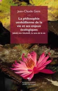 La philosophie uexküllienne de la vie et ses enjeux écologiques. Le sens de la vie