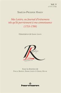 Mes loisirs ou Journal d'événemens tels qu'ils parviennent à ma connoissance : 1753-1789. Vol. 5. 1777-1778