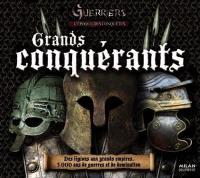 Guerriers, L'époque des conquêtes