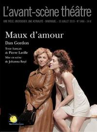 Avant-scène théâtre (L'). n° 1466, Maux d'amour