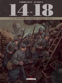 14-18. Volume 4, La tranchée perdue