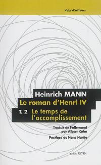 Le Roman d'Henri IV. Volume 2, Le temps de l'accomplissement