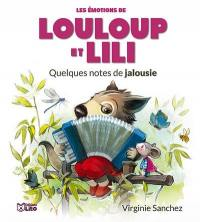 Les émotions de Louloup et Lili, Quelques notes de jalousie