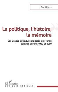 La politique, l'histoire, la mémoire