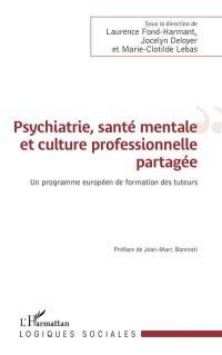 Psychiatrie, santé mentale et culture professionnelle partagée : un programme européen de formation des tuteurs
