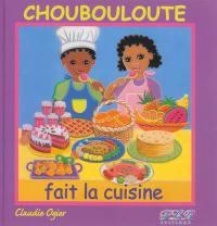 Choubouloute fait la cuisine
