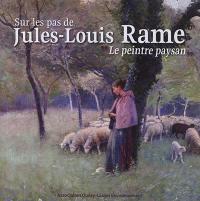 Sur les pas de Jules-Louis Rame