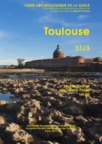 Carte archéologique de la Gaule. Volume 31-3, Toulouse