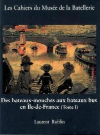 Cahiers du Musée de la batellerie (Les). n° 60, Des bateaux-mouches aux bateaux bus (1)